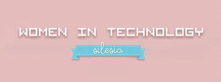 1. SPOTKANIE WOMEN IN TECHNOLOGY NA ŚLĄSKU