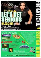 "4th Annual ""Lets Get Serious"" Health, Wellness, &..."