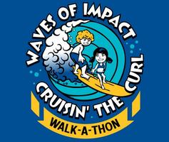 Waves of Impact Cruisin' the Curl Walk-A-Thon and...