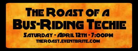 RoastSF Presents: The Roast of a B*s-Riding Techie