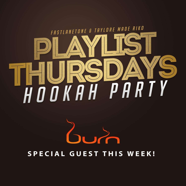 Playlist Thursdays at Burn Hookah Bar (Every Thursday)