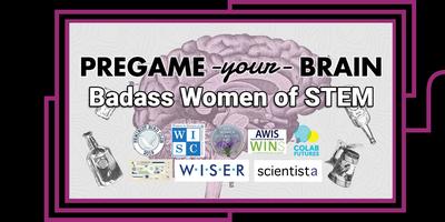 Pregame Your Brain: Badass Women of STEM