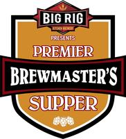 Big Rig Premier Brewmaster's Supper