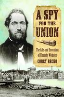 A Spy for the Union by Corey Recko