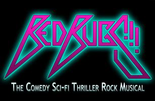 BEDBUGS!!! The Comedy Sci-Fi Thriller Rock Musical