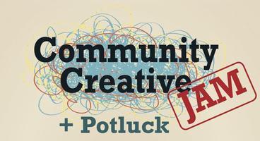 Community Creative Jam + Potluck