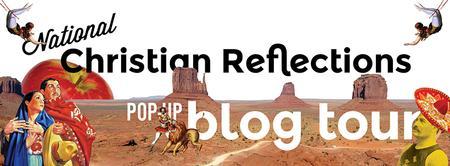 Christian Reflections National Pop-Up Blog Tour...