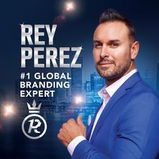 Rey Perez #1 Global Branding Expert Events | Eventbrite