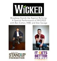 WICKED, Ben Cohen and Dan Savage Stand Up Against...