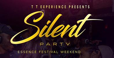 SILENT PARTY EDITION Essence Festival Weekend