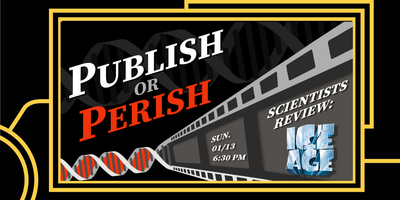 Publish or Perish: Scientists Review ICE AGE