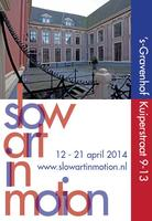 Slow Art in Motion - Zutphen - April 12 to 21, 2014