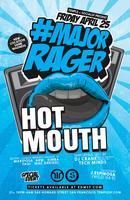#MajorRager w/ Deadmau5's #1 Artist: HOT MOUTH...
