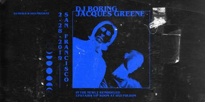 DJ BORING + JACQUES GREENE at 1015 FOLSOM