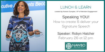 February Lunch & Learn: Speaking YOU! How to create & deliver your Signature Speech
