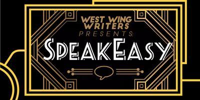 West Wing Writers Presents: SpeakEasy