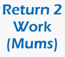 Return To Work (Mums) Heathrow #1: Improve Your...