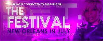 THE FESTIVAL NEW ORLEANS IN JULY