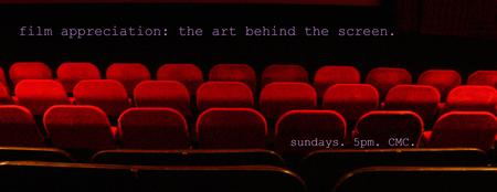 Film Appreciation; the Art Behind the Screen.