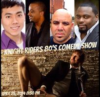 Knight Riders 80's Comedy Show