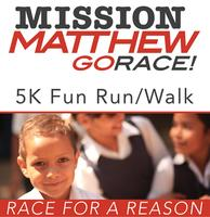 MISSION MATTHEW 5K RACE & 1 MILE FUN RUN / WALK