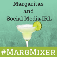 Let's Grab a Margarita and Talk About Social Media #MargMixer