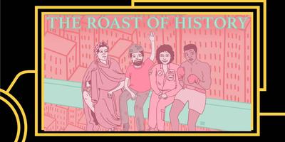 Roast of History: New York's best comedians roast...