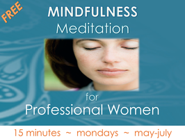 Mindfulness Meditation for Professional Women