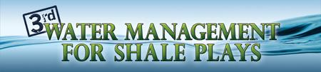 Infocast's 3rd Water Management for Shale Plays