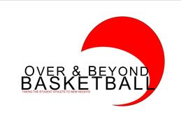 Over and Beyond Basketball LLC, One Year Anniversary...