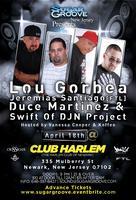 Sugar Groove Pres Lou Gorbea, Duce, FTL at Club Harlem