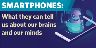 Smartphones: What They Can Tell Us About Our Brains and Our Minds