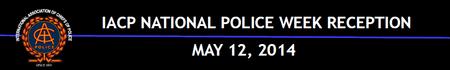 IACP National Police Week Reception