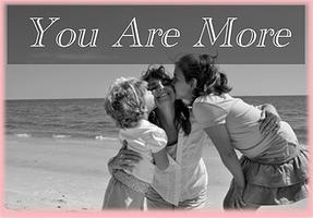 """""""You Are More"""" - Mother and Daughter Retreat"""