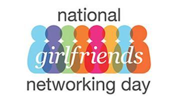 National Girlfriends Networking Day - nationwide event...