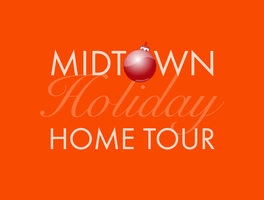Midtown Holiday Home Tour - November 10 & 11