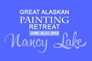 Great Alaskan Painting Retreat - NANCY LAKE