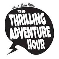 The Thrilling Adventure Hour: Live in Chicago with Special...