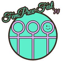 Femprov Fest '14: FemmeC: Aurora Simcovich, Dixie and...