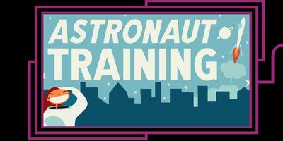 Astronaut Training: a Space Camp game show for lunatics
