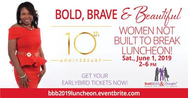 Bold, Brave & Beautiful 10th Annual Women in Business Luncheon & Expo