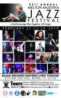 22nd ANNUAL MELTON MUSTAFA JAZZ FESTIVAL WEEKEND       February 22-23-24, 2019