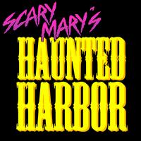 Scary Mary's Haunted Harbor: Live Concert + Launch...