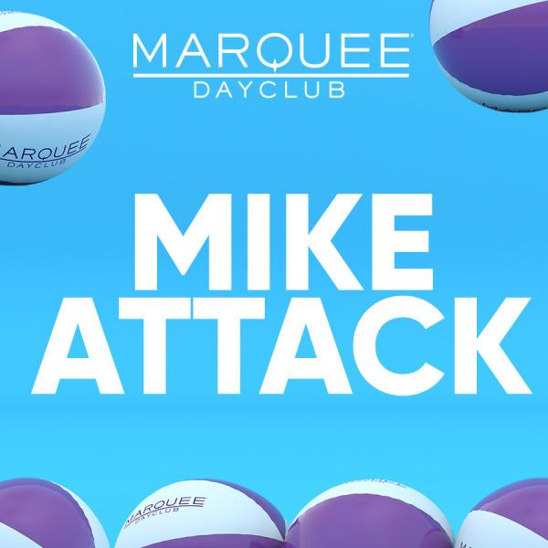 Marquee Dayclub Takeover Saturdays | MIKE ATTACK