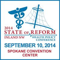 2014 Inland NW State of Reform Health Policy Conference
