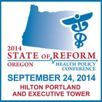 2014 Oregon State of Reform Health Policy Conference