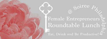 April 30th Roundtable Lunch & LEARN for Female...
