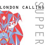 London Calling Supper