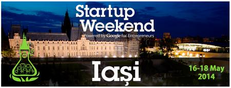 Startup Weekend Iasi      16 - 18 may 2014