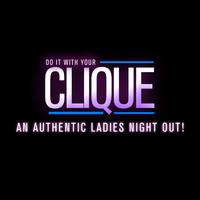 Clique - An Authentic LADIES Night Out THIS SATURDAY...